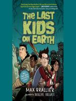 The Last Kids On Earth Last Kids On Earth Series Book 1